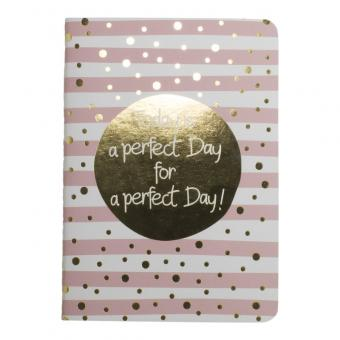 "Notizbuch ""Today is a perfect day for a perfect day!"""
